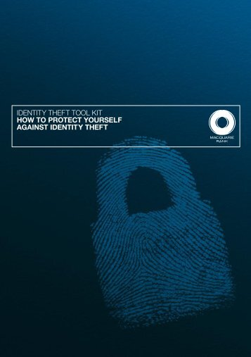 IDeNTITy ThefT TooL KIT How to protect yourself ... - Macquarie Bank