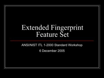 Extended Fingerprint Feature Set - NIST Visual Image Processing ...