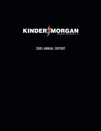 2005 ANNUAL REPORT - Kinder Morgan