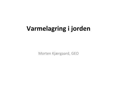 Varmelagring i jorden - ATV - Jord og Grundvand