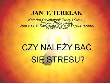 CZY NALEŻY BAĆ SIĘ STRESU? - Uniwersytet Kardynała Stefana ...