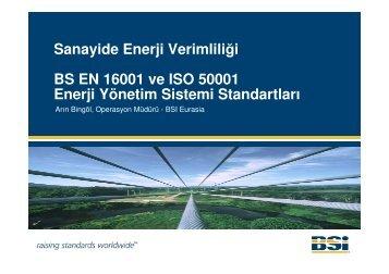Sanayide Enerji Verimliliği BS EN 16001 ve ISO 50001 Enerji ... - BSI