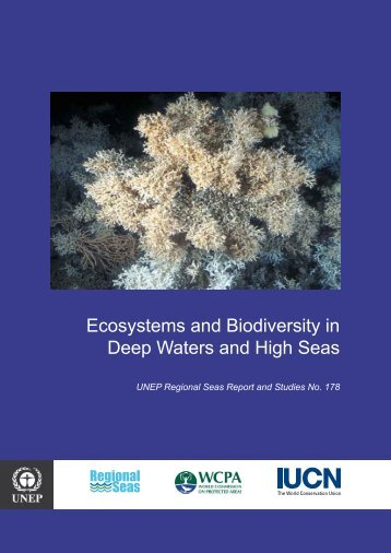 Ecosystems and Biodiversity in Deep Waters and High Seas - UNEP