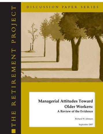 Managerial Attitudes Towards Older Workers - Urban Institute