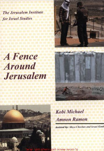 A Fence Around Jerusalem - The Jerusalem Institute for Israel Studies