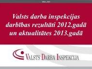 Valsts darba inspekcijas darbības rezultāti 2012.gadā un ...