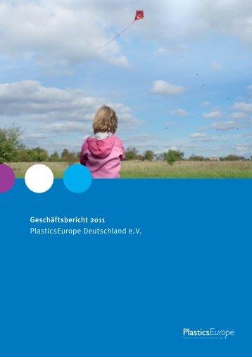 Geschäftsbericht 2011 PlasticsEurope Deutschland e. V.