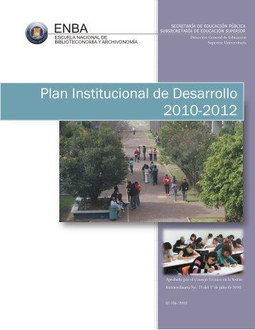 Plan Institucional de Desarrollo 2010-2012 - Escuela Nacional de ...