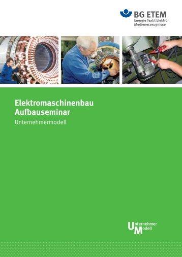 Elektromaschinenbau Aufbauseminar - Die BG ETEM
