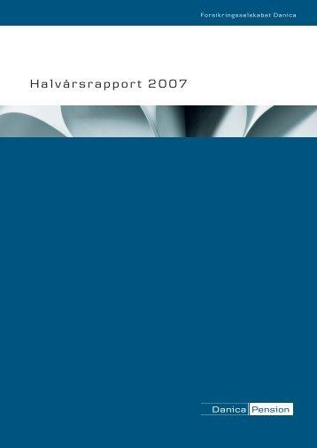 Halvårsrapport 2007 - Danica Pension