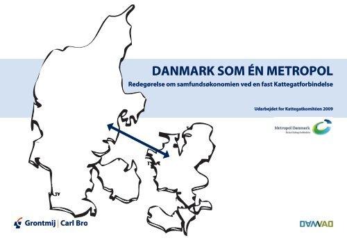 DanmarK som én metropol - Region Midtjylland
