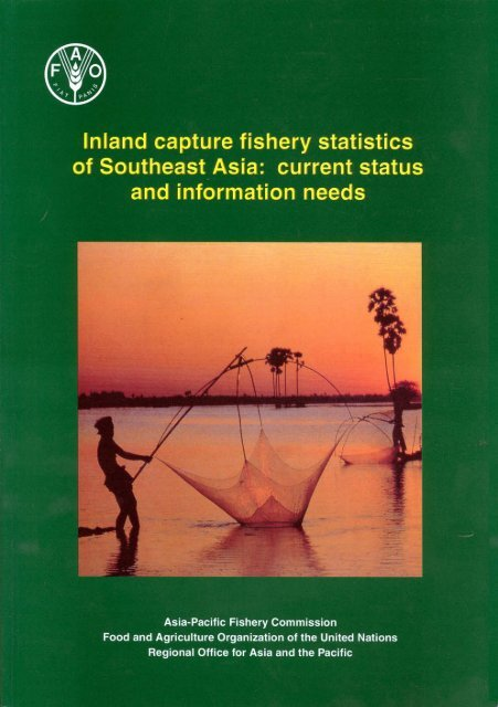 Inland capture fishery statistics of Southeast Asia - United Nations in ...