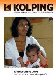 Jahresbericht 2006 Sozial- und Entwicklungshilfe - Kolping Schweiz