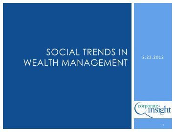 BDI Presentation - Social Trends in Wealth ... - Corporate Insight