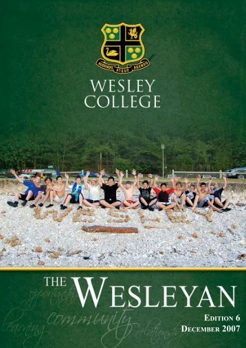 Edition 6 dEcEmbEr 2007 - Wesley College