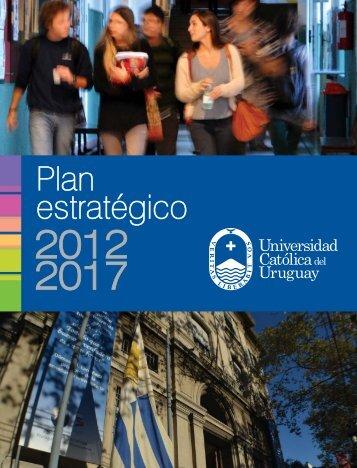Plan Estratégico 2012-2017 - Universidad Católica del Uruguay