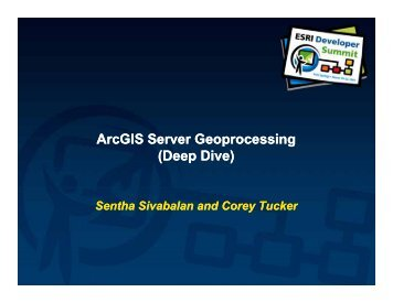 ArcGIS Server Geoprocessing (Deep Dive) - Esri