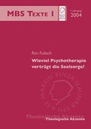 Wieviel Psychotherapie verträgt die Seelsorge? - Martin Bucer ...