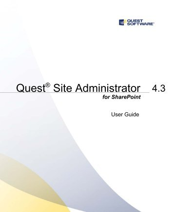 Quest Site Administrator for SharePoint 4.3 - User ... - Quest Software