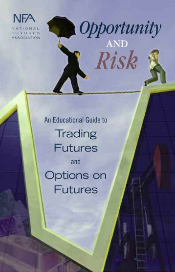 Opportunity and Risk: An Educational Guide to Trading Futures and ...