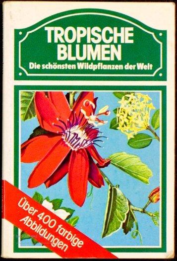 Morton, Julia F. Tropische Blumen. Die schönsten ... - buchkalmar.de