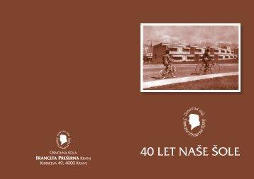 40 LET NAŠE ŠOLE - Osnovna šola Franceta Prešerna Kranj