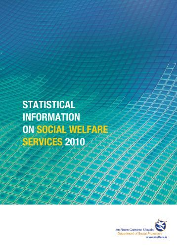 Statistical Information on Social Welfare Services 2010 - Welfare.ie