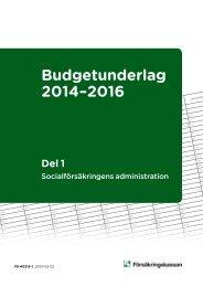 Budgetunderlag 2014-2016, del 1 - Försäkringskassan