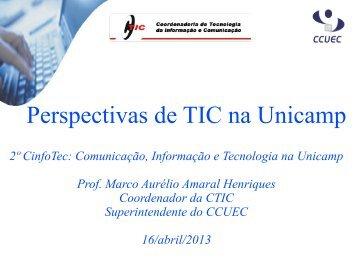 Perspectivas de TIC na Unicamp (Prof. Dr. Marco Aurélio Amaral ...