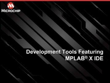 Exploring MPLAB® Development Tools - Microchip