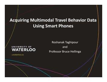 Acquiring Multimodal Travel Behavior Data Using ... - (ITS) Canada