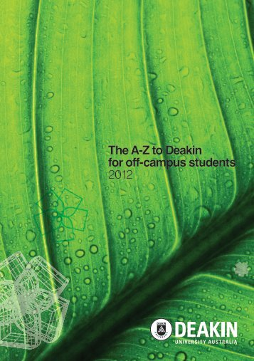 The A-Z to Deakin for off-campus students 2012 - Deakin University