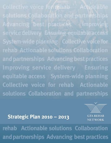 GTA Rehab Network Strategic Plan 2010-2013 - GTA Rehabilitation ...