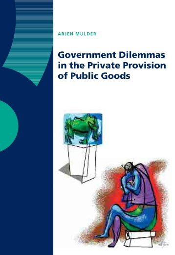 Government Dilemmas in the Private Provision of Public Goods