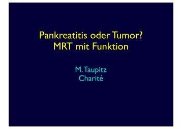 10.45–11.05 Uhr Pankreatitis oder Tumor? – MRT mit Funktion! - Dank