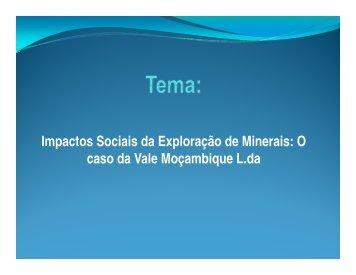 Impactos Sociais da Exploração de Minerais: O d V l M bi Ld ... - IESE