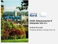 CXXR: Refactoring the R Interpreter into C++ ... - University of Kent