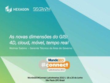 As novas dimensões do GIS: 4D, cloud, móvel, tempo real