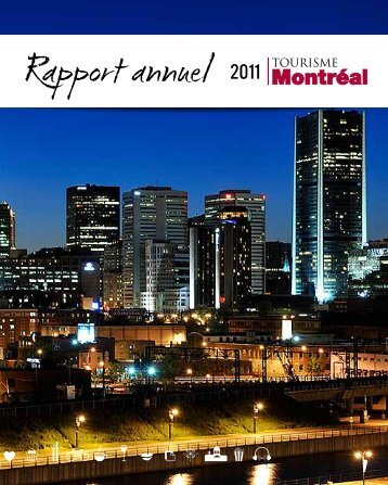 Rapport annuel 2011 de Tourisme Montréal - Tourism Montreal