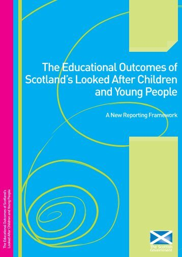 The Educational Outcomes of Scotland's Looked After Children and ...