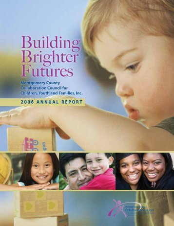 2006 annual report - Montgomery County Collaboration Council for ...