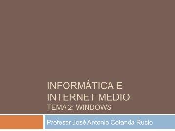 Informática e internet medio Tema 2: Windows