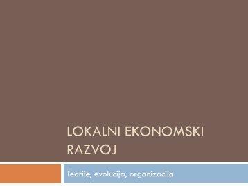 Lokalni ekonomski razvoj - teorija, evolucija, organizacija