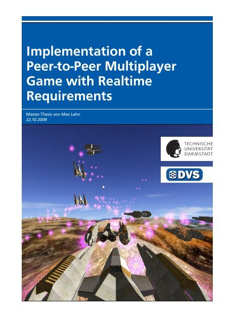 Implementation of a Peer-to-Peer Multiplayer Game with ... - DVS