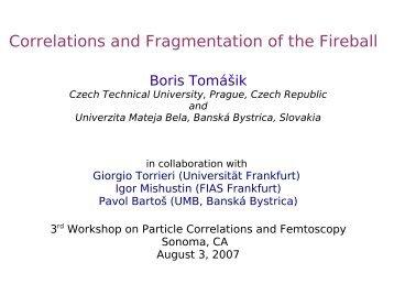 Correlations and Fragmentation of the Fireball - Scott Pratt