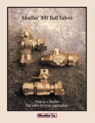 Mueller® 300TM Ball Valves - Mueller Co.