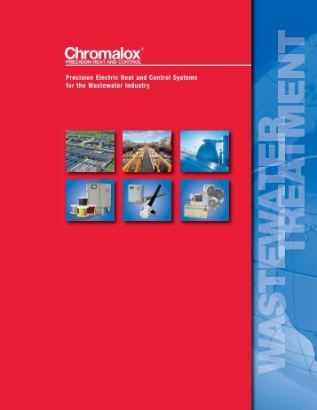 View our Waste Water Treatment Brochure - Chromalox Precision ...