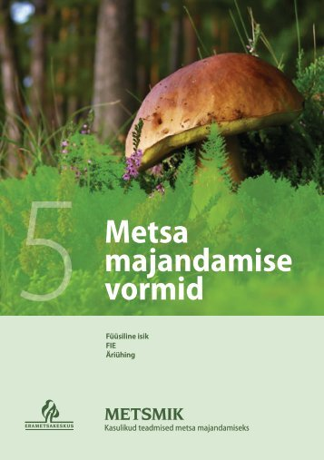 5 Metsa majandamise vormid - Erametsakeskus