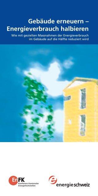 Gebäude erneuern – Energieverbrauch halbieren - AWA
