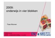 2009: onderwijs in vier blokken - Technische Universiteit Eindhoven